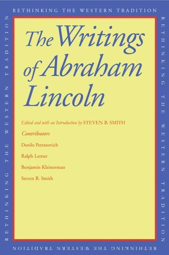 Steven B. Smith The Writings Of Abraham Lincoln