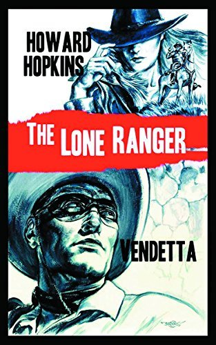 Howard Hopkins The Lone Ranger Vendetta