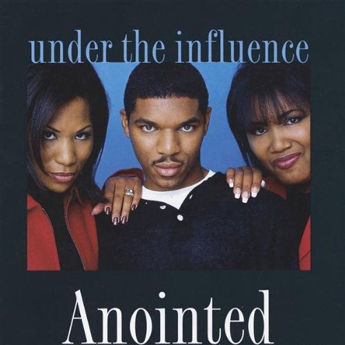 anointed-under-the-influence