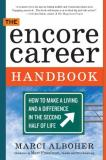 Marci Alboher The Encore Career Handbook How To Make A Living And A Difference In The Seco