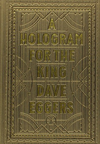 Dave Eggers A Hologram For The King