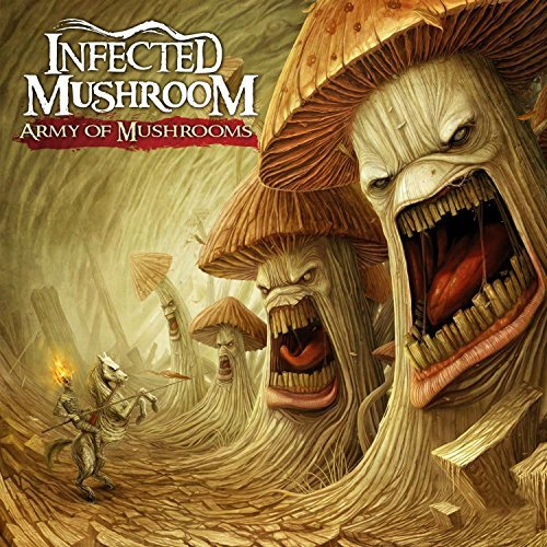 Infected Mushroom Army Of Mushrooms Explicit Version Army Of Mushrooms