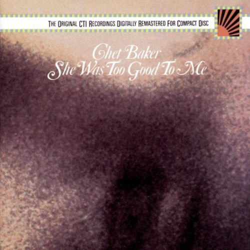 Chet Baker/She Was Too Good To Me@This Item Is Made On Demand@Could Take 2-3 Weeks For Delivery