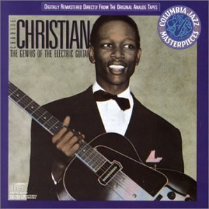 Charlie Christian Genius Of The Electric Guitar