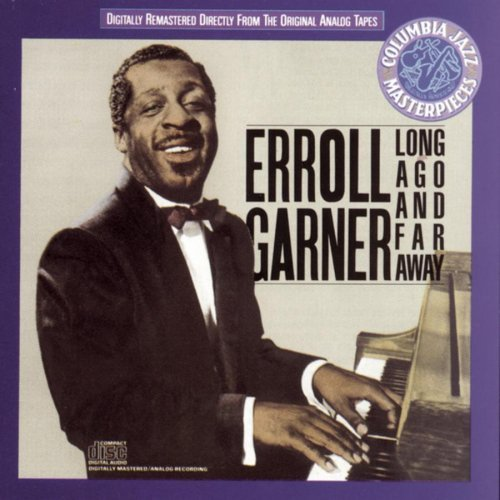 Erroll Garner Long Ago & Far Away