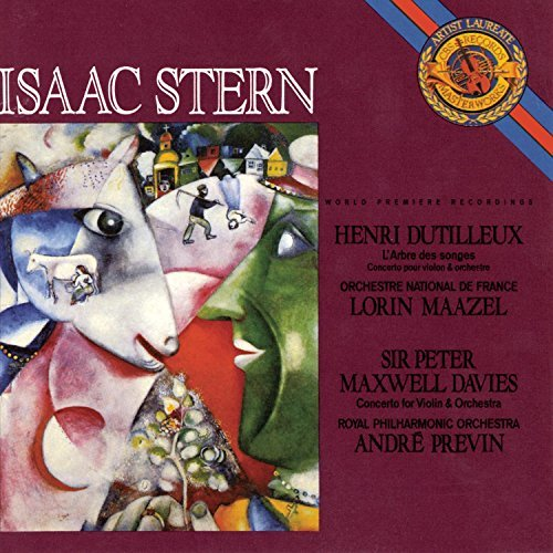Dutilleux Maxwell Davies Arbre Des Songes Violin Concer Stern*isaac (vn) Maazel & Previn Various