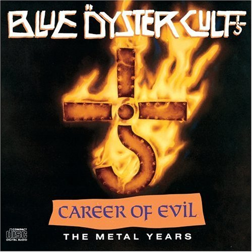 Blue Oyster Cult Career Of Evil Metal Years