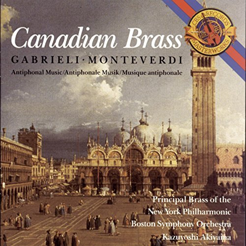 Gabrieli Monteverdi Antiphonal Music Canadian Brass Akiyama Ny & Boston Members