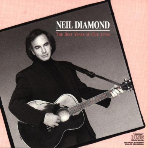 Diamond Neil Best Years Of Our Lives