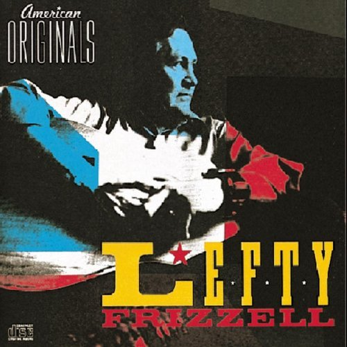 Frizzell Lefty American Originals