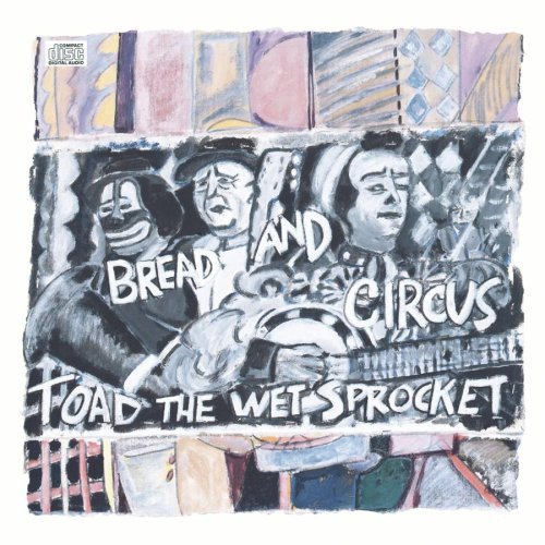 Toad The Wet Sprocket Bread & Circus