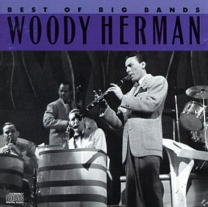 Woody Herman Best Of The Big Bands