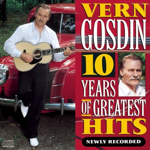 Vern Gosdin 10 Years Of Greatest Hits Newly Recorded
