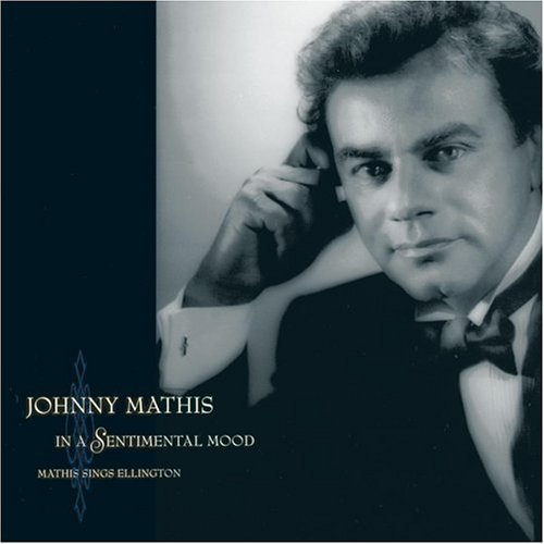 Johnny Mathis In A Sentimental Mood Mathis Sings Ellington
