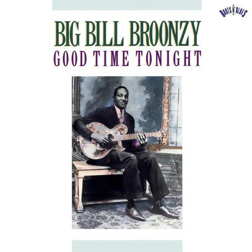 Big Bill Broonzy Good Time Tonight