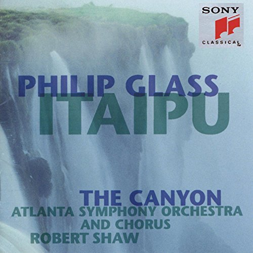 P. Glass Itaipu Canyon Shaw Atlanta So & Chorus