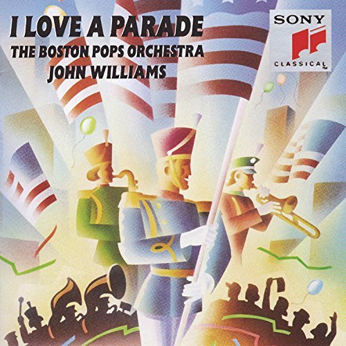 John Williams I Love A Parade Williams Boston Pops Orch