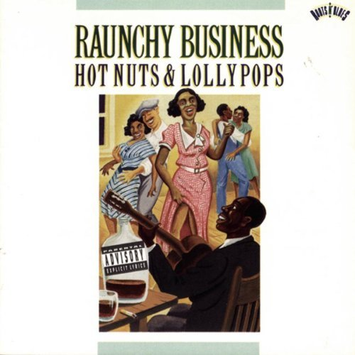 Raunchy Business Raunchy Business Hot Nuts & Lo Explicit Version Johnson Bogan Carter Moss