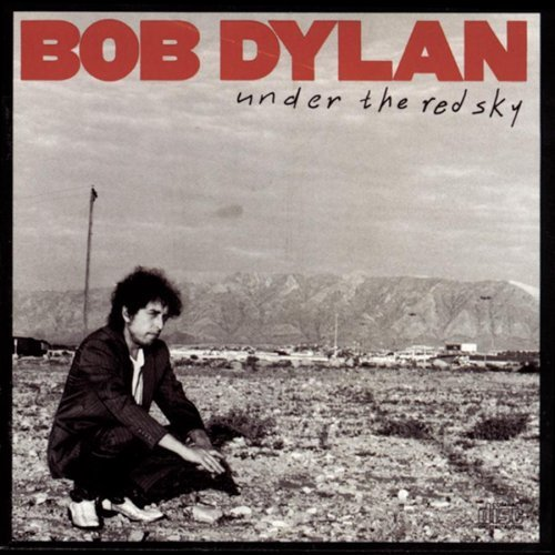 Bob Dylan/Under The Red Sky