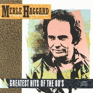 merle-haggard-greatest-hits-of-the-80s