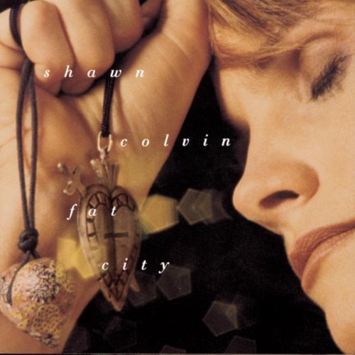 Shawn Colvin Fat City