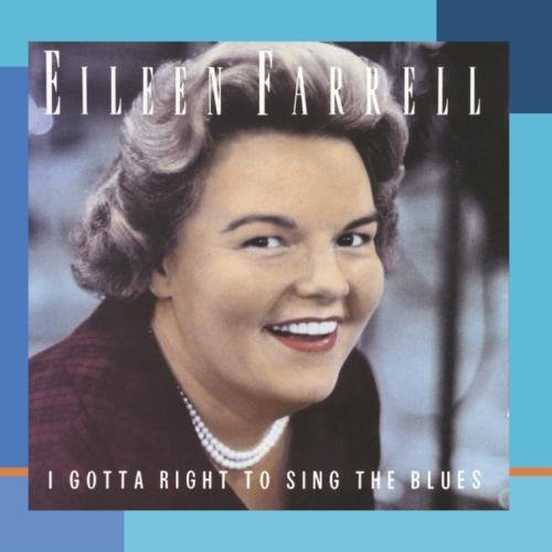 Eileen Farrell I Gotta Right To Sing The Blue CD R