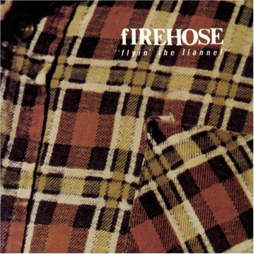 Firehose Flyin' The Flannel Explicit Version