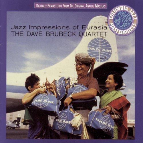 Dave Quartet Brubeck/Jazz Impressions Of Eurasia