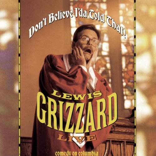 Lewis Grizzard Live Don't Believe I'da Told T