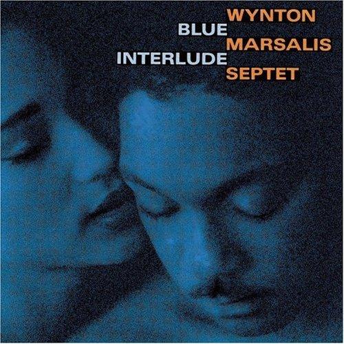 Wynton Marsalis Septet/Blue Interlude