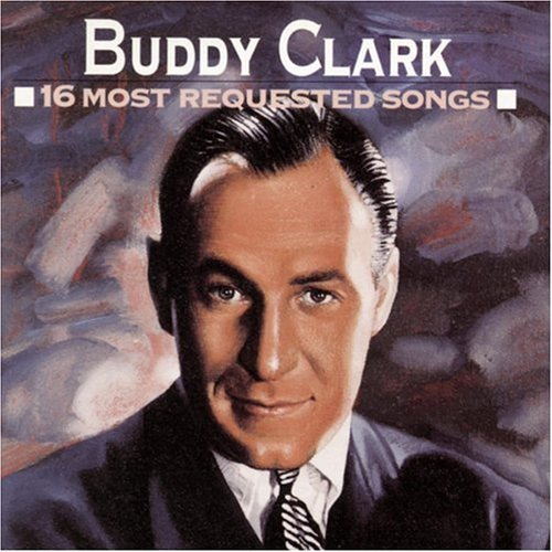 buddy-clark-16-most-requested-songs