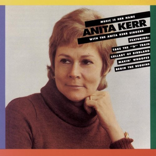 Anita Kerr Music Is Her Name