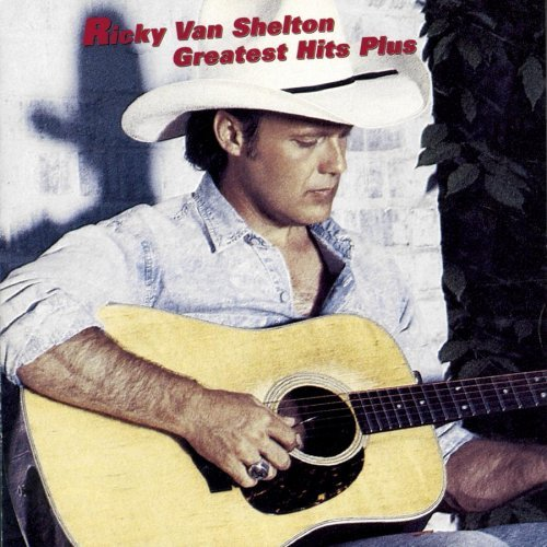 Van Shelton Ricky Greatest Hits Plus