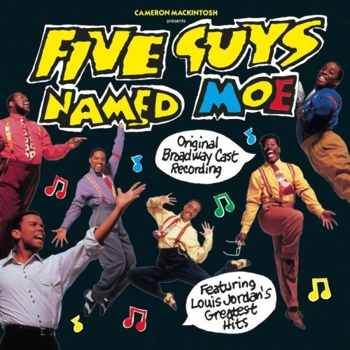 Five Guys Named Moe Original Broadway Cast