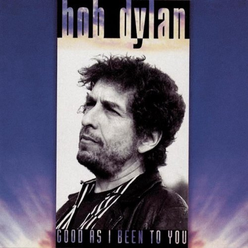 bob-dylan-good-as-i-been-to-you