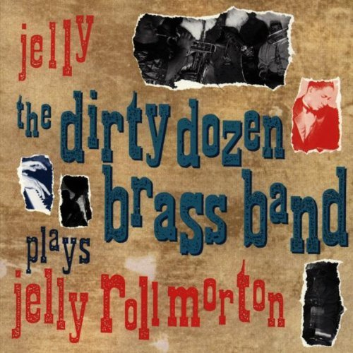Dirty Dozen Brass Band Jelly