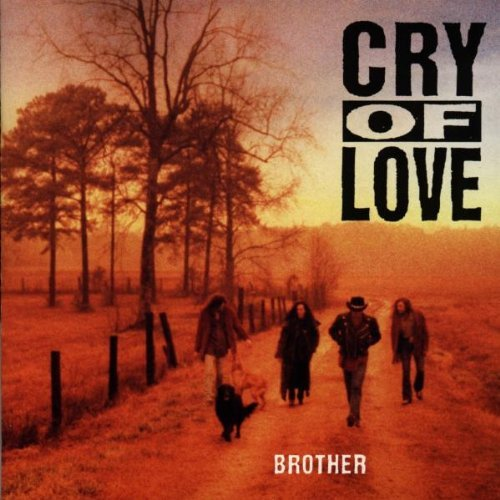 Cry Of Love/Brother@This Item Is Made On Demand@Could Take 2-3 Weeks For Delivery