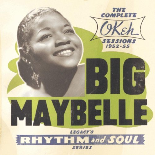 Big Maybelle Complete Okeh Sessions 1952 55