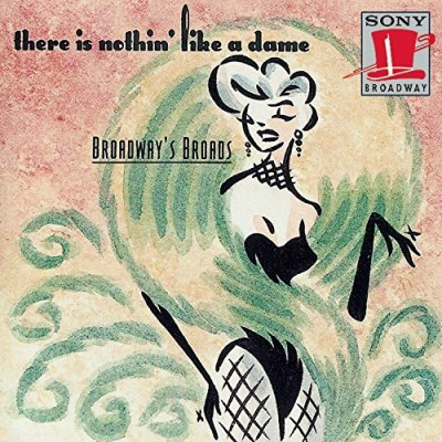 There Is Nothin' Like A Dam There Is Nothin' Like A Dame B Gentlemen Prefer Blonds My Fair Lady South Pacific