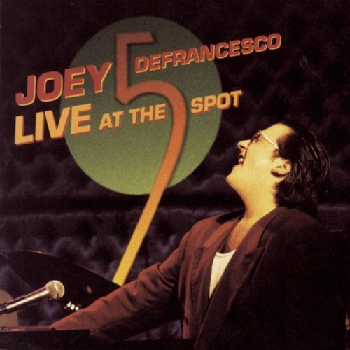 Defrancesco Joey Live At The Five Spot