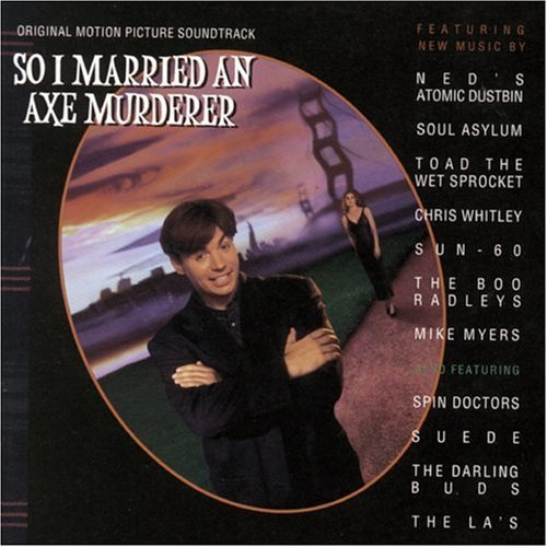 so-i-married-an-ax-murderer-soundtrack-soul-asylum-darling-buds-suede-spin-doctors-las-whitley