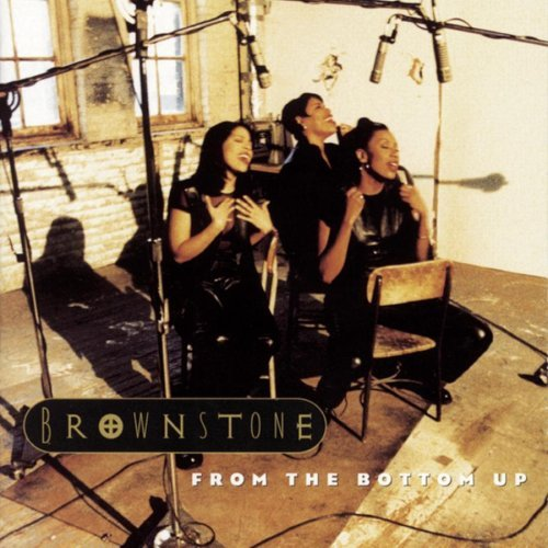 Brownstone/From The Bottom Up