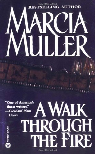 Marcia Muller A Walk Through The Fire Walk Through The Fire