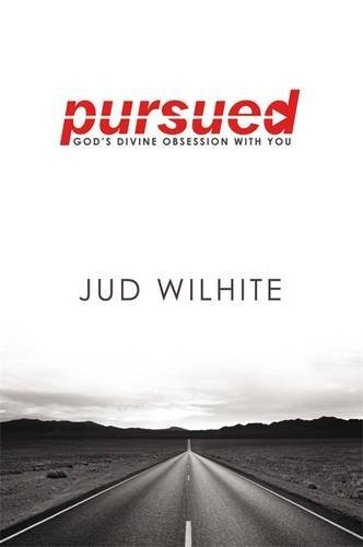 Jud Wilhite Pursued God's Divine Obsession With You