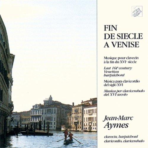 Fin De Siecle A Venise-Harpsic/Fin De Siecle A Venise-Harpsic@Aymes (Hpd)
