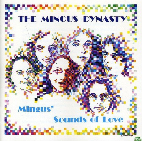 Mingus Dynasty Mingus' Sounds Of Love