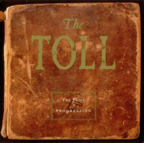 The Toll The Price Of Progression [vinyl]