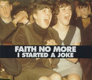 Faith No More I Started A Joke