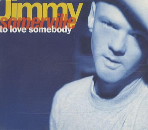 Jimmy Somerville To Love Somebody