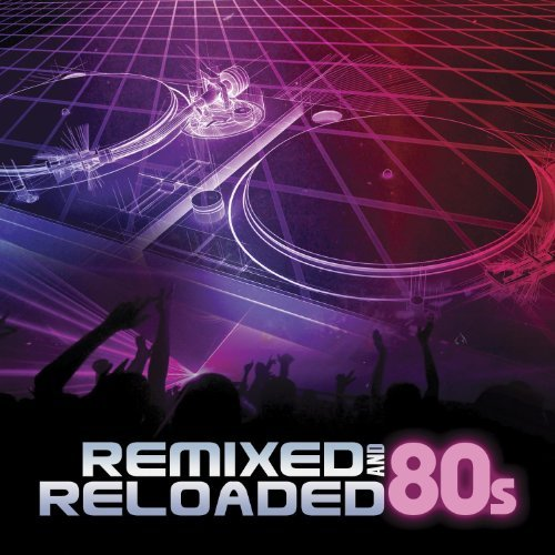 Dj Eclipse Remixed & Reloaded 80's